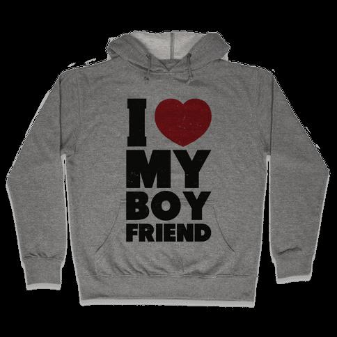 I Love My Boyfriend Hooded Sweatshirt