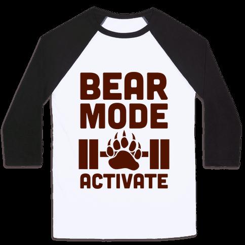 Bear Mode Activate Baseball Tee