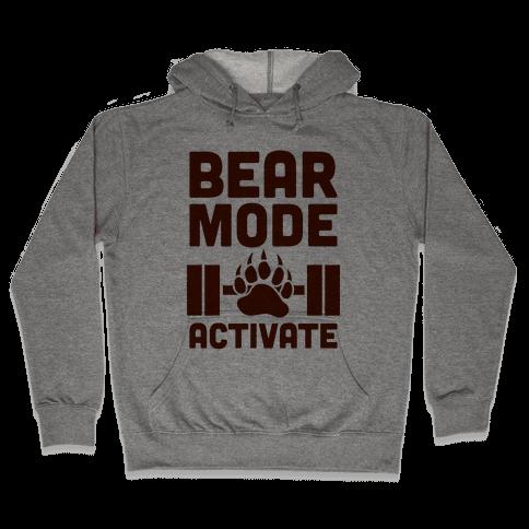 Bear Mode Activate Hooded Sweatshirt