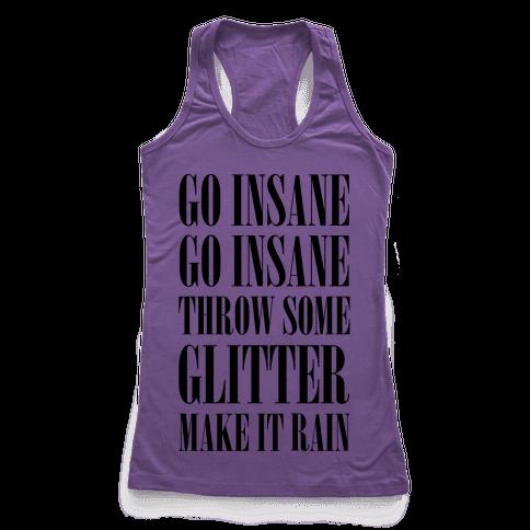 Go Insane Go Insane Throw Some Glitter Make It Rain Racerback Tank Top