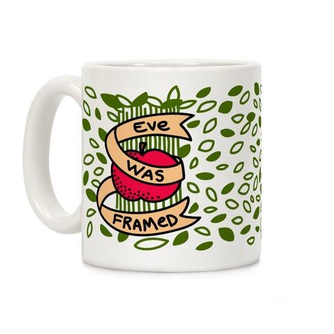 Eve Was Framed Coffee Mug | LookHUMAN