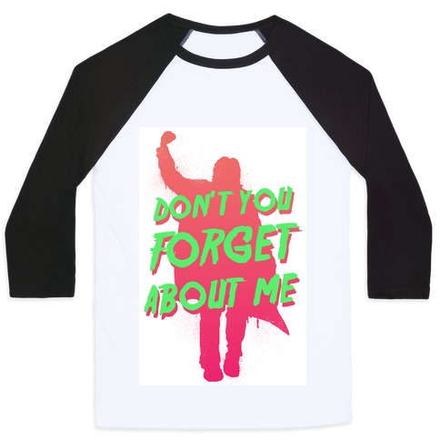 Don't You Forget About Me Baseball Tee