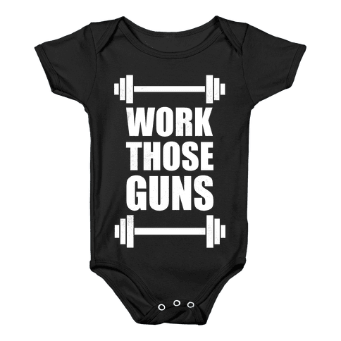 Work Those Guns Baby Onesy
