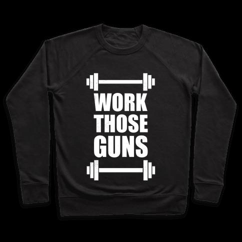 Work Those Guns Pullover