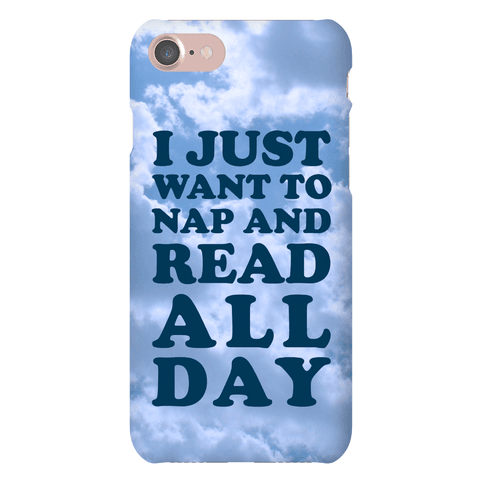 I Just Want To Nap And Read All Day Phone Case