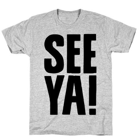See Ya T-Shirt