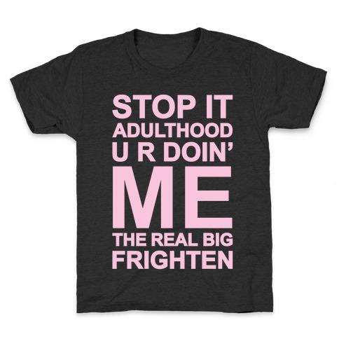 Stop It Adulthood Kids T-Shirt