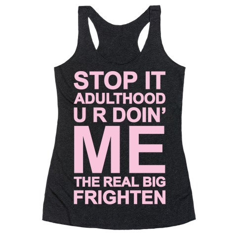 Stop It Adulthood Racerback Tank Top