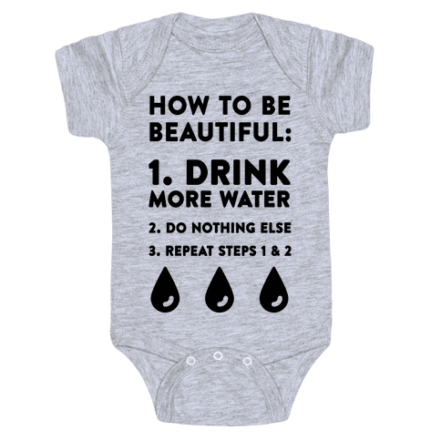 How To Be Beautiful: Drink More Water Baby Onesy
