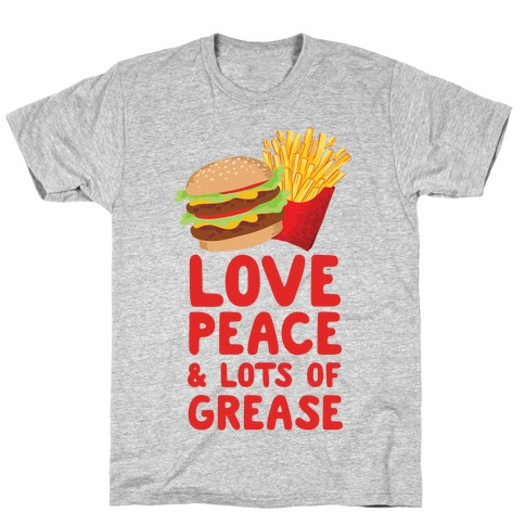 Love, Peace, & Lots of Grease Mens T-Shirt