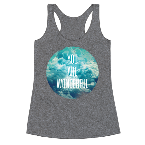 You Are Wonderful Racerback Tank Top