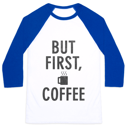 But First, Coffee Baseball Tee