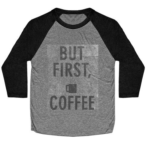 But First, Coffee Baseball Tee