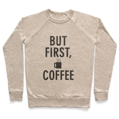 But First, Coffee Pullover