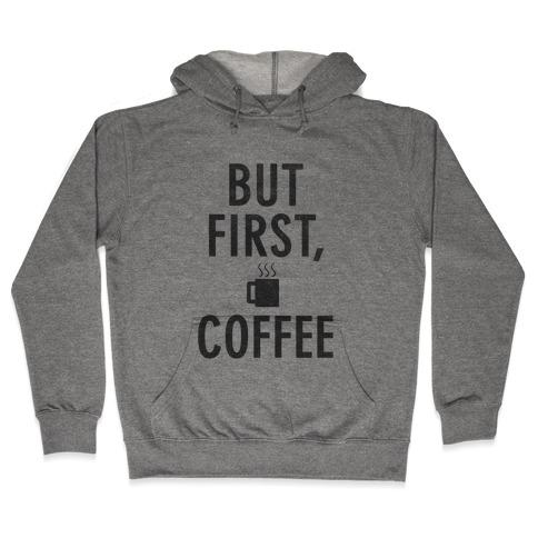 But First, Coffee Hooded Sweatshirt
