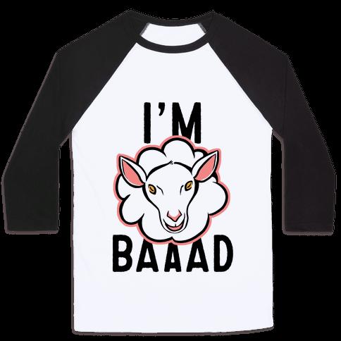 I'm Baaaad Baseball Tee