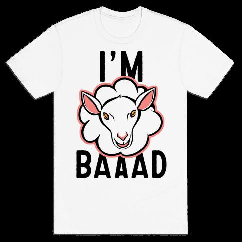 I'm Baaaad Mens T-Shirt