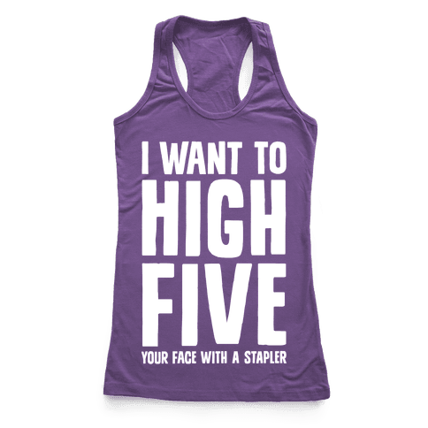 High Five In The Face With A Stapler Racerback Tank Top