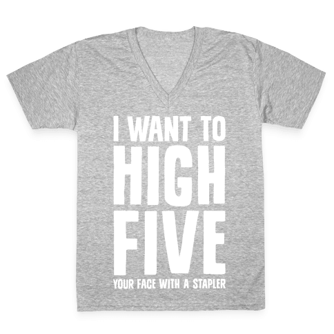 High Five In The Face With A Stapler V-Neck Tee Shirt