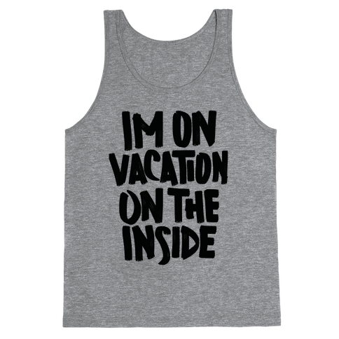Vacation On The Inside Tank Top