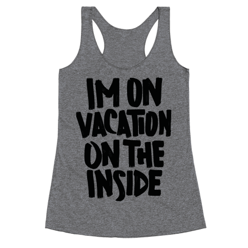 Vacation On The Inside Racerback Tank Top