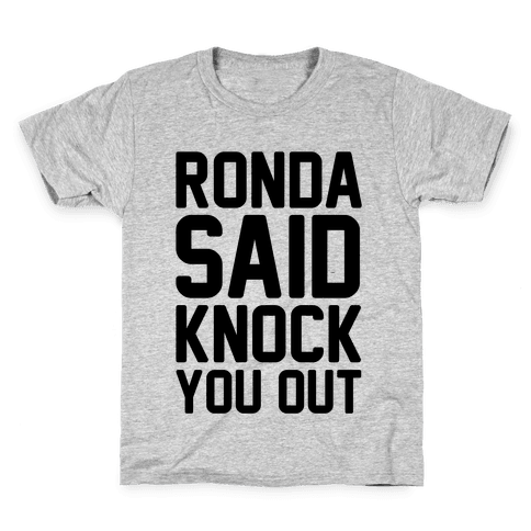 Ronda Said Knock You Out Kids T-Shirt