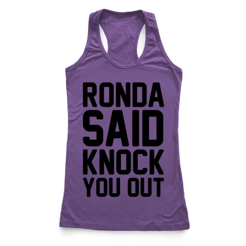 Ronda Said Knock You Out Racerback Tank Top