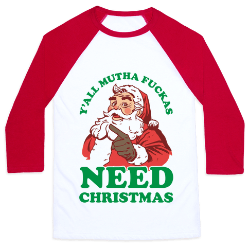 Y'all Mutha F***as Need Christmas Baseball Tee