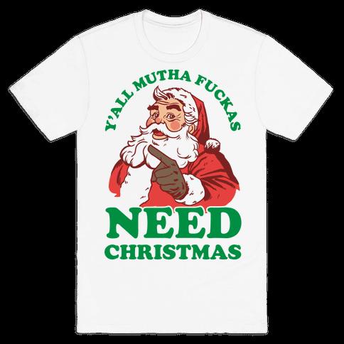 Y'all Mutha F***as Need Christmas Mens T-Shirt