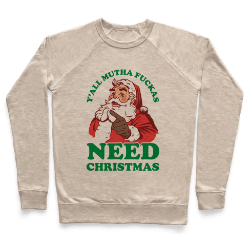 Y'all Mutha F***as Need Christmas Pullover