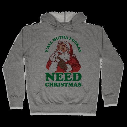 Y'all Mutha F***as Need Christmas Hooded Sweatshirt