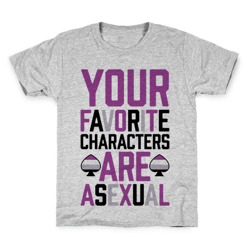 Your Favorite Characters Are Asexual Kids T-Shirt