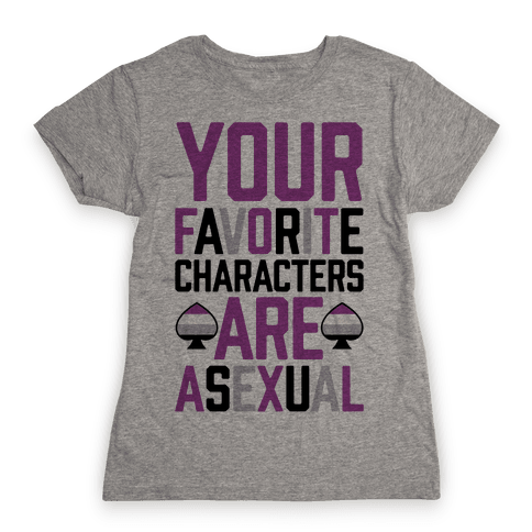 Your Favorite Characters Are Asexual Womens T-Shirt