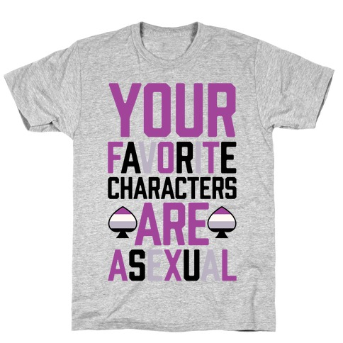 Your Favorite Characters Are Asexual T-Shirt