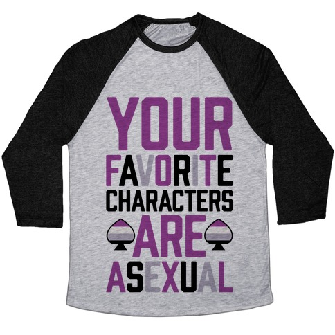 Your Favorite Characters Are Asexual Baseball Tee