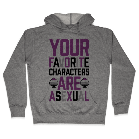 Your Favorite Characters Are Asexual Hooded Sweatshirt