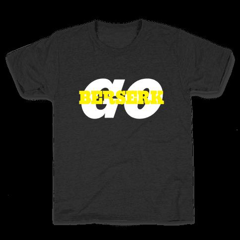 Go Berserk Kids T-Shirt