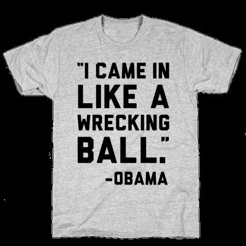 Wrecking Ball Obama Mens T-Shirt