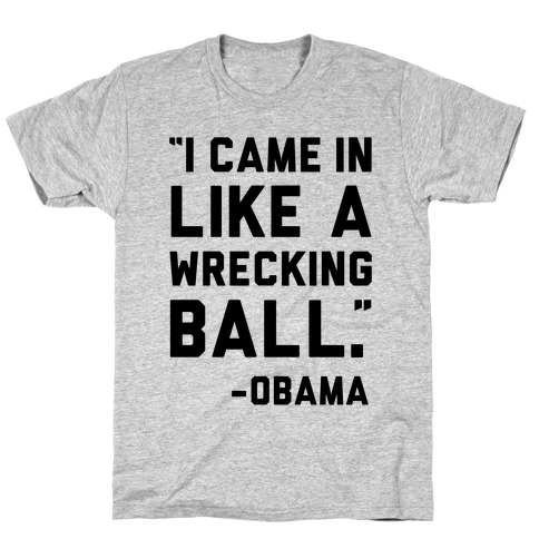 Wrecking Ball Obama T-Shirt