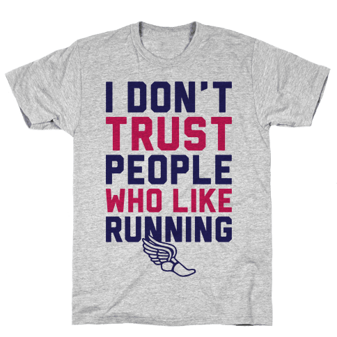 I Don't Trust Runners Mens T-Shirt