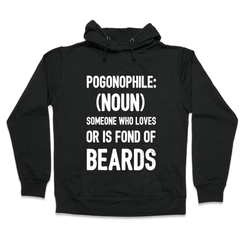 Pogonophile: Someone who loves beards Hooded Sweatshirt