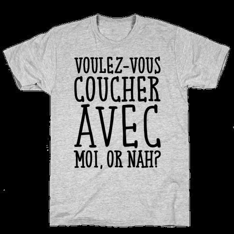 Voulez-Vous Coucher Avec Moi Or Nah Mens T-Shirt