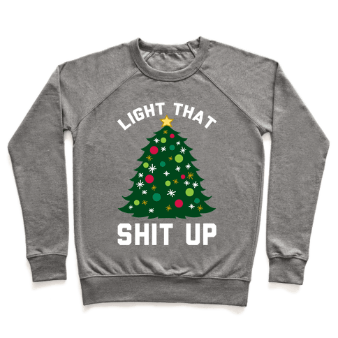 Light That Shit Up Pullover