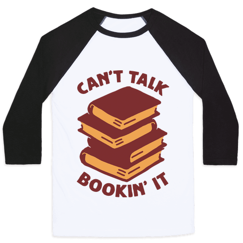 Can't Talk, Bookin' It Baseball Tee