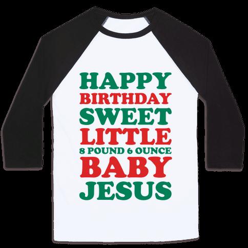 Happy Birthday Sweet Little Baby Jesus Baseball Tee