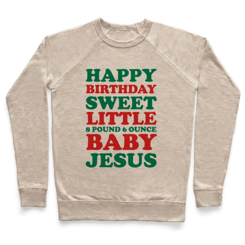 Happy Birthday Sweet Little Baby Jesus Pullover