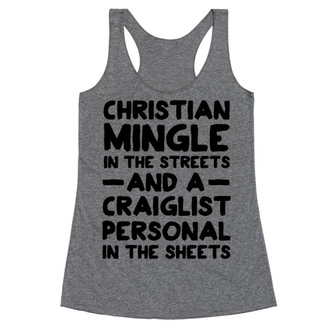 Christian Mingle is the Streets and a Craglist Personal in the Sheets Racerback Tank Top