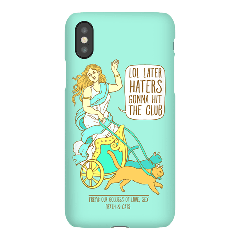 Freya: Lol Later Haters Gonna Hit The Club Phone Case