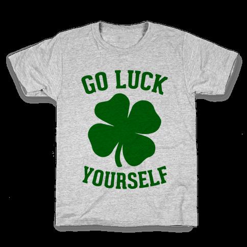 Go Luck Yourself Kids T-Shirt