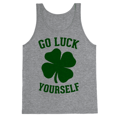 Go Luck Yourself Tank Top